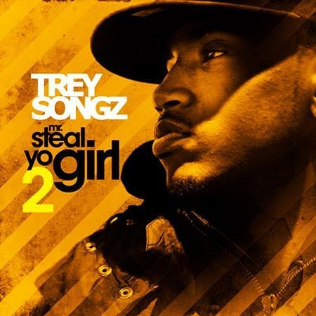Постер Trey Songz - Mr. Steal Yo Girl 2 [2011, RnB, MP3]