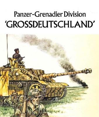 Panzer-Grenadier ''Division Grossdeutschland''