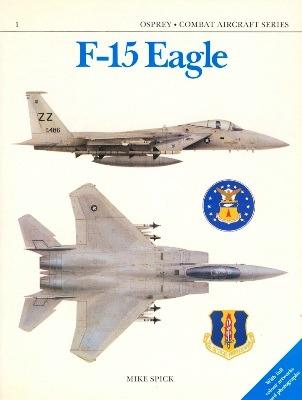 F-15 Eagle [Osprey Combat Aircraft Series 001]