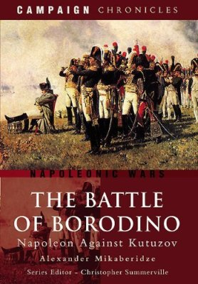 The Battle of Borodino: Napoleon Against Kutuzov