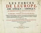 Les Forces de l'Europe, Asie, Afrique et Amerique, ou description des principales villes avec leurs fortifications