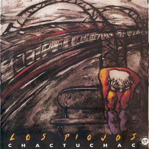 Los Piojos - Chac Tu Chac [1992] [FLAC] (SolidFiles)