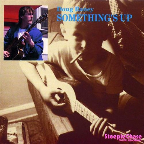 (Bop, Cool) Doug Raney - Somethings Up (1988) - 1994, FLAC (tracks+.cue), lossless