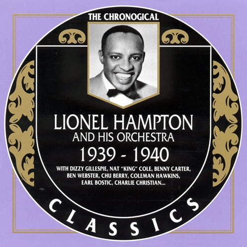 (Big Band, Swing) Lionel Hampton And His Orchestra - 1939-1940 {The Chronological Classics, 562} - 1991, FLAC (tracks+.cue), lossless