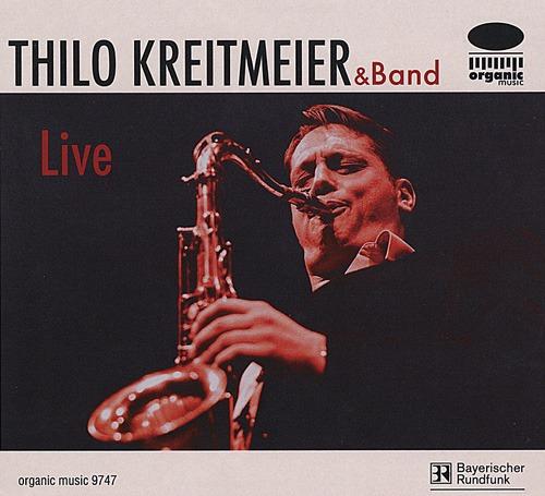 (Mainstream Jazz) Thilo Kreitmeier & Band - Live - 2007, WEB, FLAC (tracks), lossless