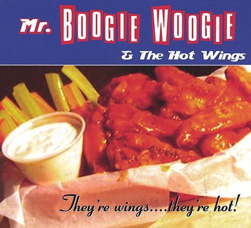 (Boogie Woogie) Mr. Boogie Woogie & The Hot Wings - Theyre Wings.... Theyre Hot! - 2004, WEB, FLAC (tracks), lossless