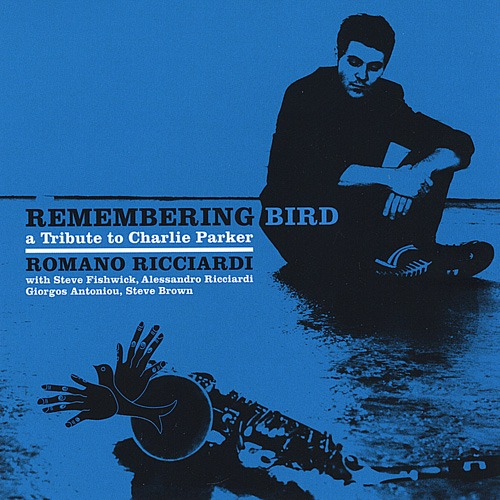 (Bop) [WEB] Romano Ricciardi Quintet - Remembering Bird - A Tribute To Charlie Parker - 2008, FLAC (tracks), lossless