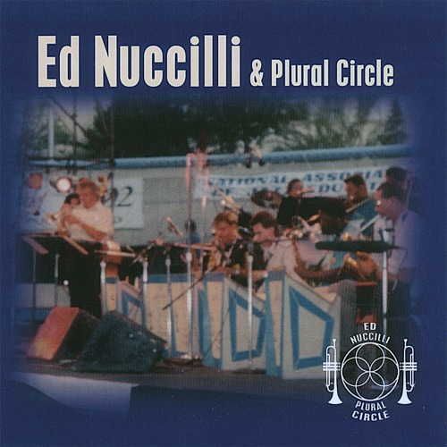 (Modern Big Band) [WEB] Ed Nuccilli & Plural Circle Orchestra - Ed Nuccilli & Plural Circle - 2006, FLAC (tracks), lossless
