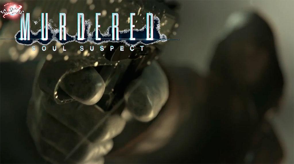 Игра Murdered Soul Suspect - мистический детектив
