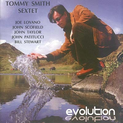 (Jazz, Hard Bop, Post-Bop) Tommy Smith Sextet - Evolution - 2005, FLAC (tracks+.cue), lossless