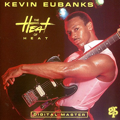 (Jazz, Post-Bop) Kevin Eubanks - The Heat of Heat - 1987 [GRP: GRD-9552], WAVPack (image+.cue), lossless