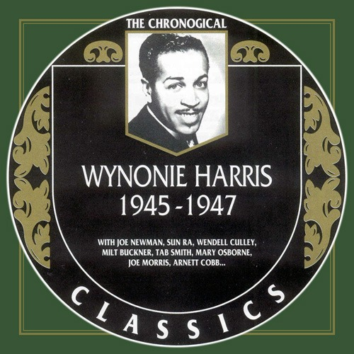 (Blues, Jump Blues) [CD] Wynonie Harris - 1945-1947 {The Chronological Classics, 1013} - 1998, FLAC (tracks+.cue), lossless